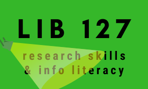 Lib 127 research skills and information literacy