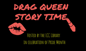 Drag queen story time hosted by the LCC Library in celebration of pride month.