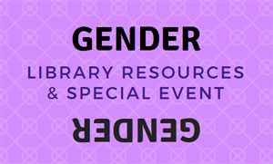 Gender library resources and special event