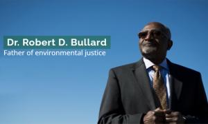 Dr. Robert D. Bullard father of environmental justice