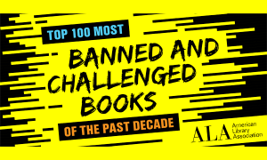Top 100 most banned and challenged books of the past decade
