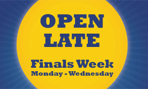 Open late finals week Monday through Wednesday