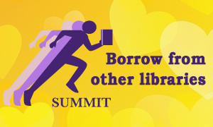 Borrow from other libraries (Summit) delivery person